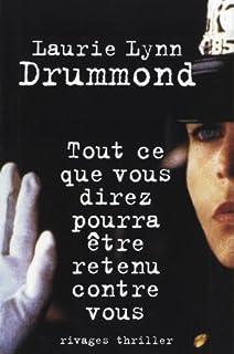 Tout ce que vous direz pourra être retenu contre vous, Drummond, Laurie Lynn