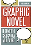 Graphic novel. Il fumetto spiegato a mio padre