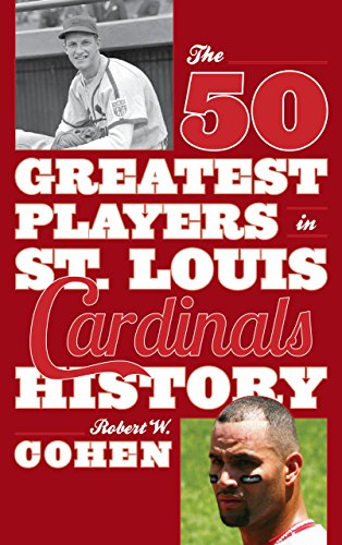 Louis Cardinals Baseball Player - The 50 Greatest Players in St. Louis Cardinals History