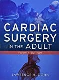 img - for Cardiac Surgery in the Adult, Fourth Edition by Lawrence H. Cohn (1-Nov-2011) Hardcover book / textbook / text book
