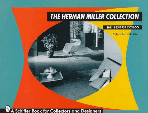 The Herman Miller Collection: The 1955/1956 Catalog (Schiffer Book for Collectors)