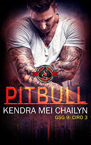 Pitbull (Special Forces: Operation Alpha) (GSG 9 - CIRO Book 3) by [Chailyn, Kendra Mei]