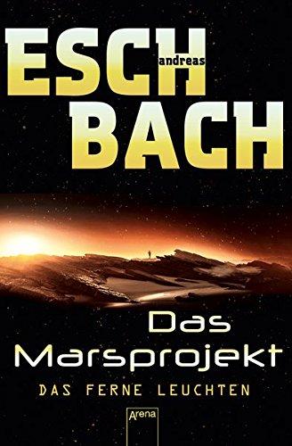 Das ferne Leuchten: Das Marsprojekt (1):