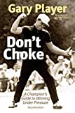 img - for Don't Choke: A Champion's Guide to Winning Under Pressure book / textbook / text book