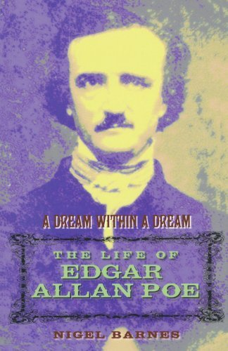 A Dream Within A Dream: Edgar Allan Poe: The Life of Edgar Allan Poe by Nigel Barnes (2009-01-01)