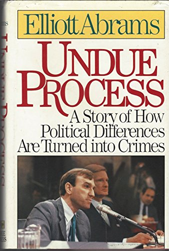Undue Process a Story of How Political Differences Are Turned into Crimes