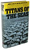 Book cover for Titans of the Seas; The Development and Operations of Japanese and American Carrier Task Forces During World War II