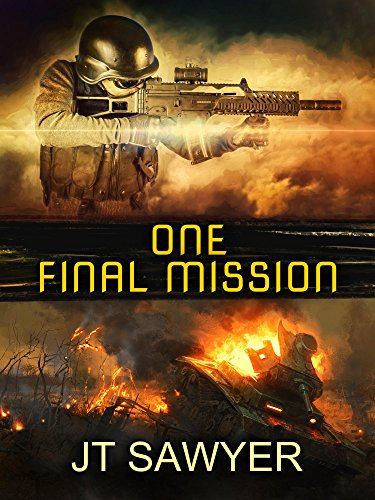 One Final Mission (Carlie Simmons Post-Apocalyptic Series Book 5) by [Sawyer, JT]