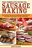 The Complete Guide to Sausage Making, Monte Burch and Sam Manning, 1616081287