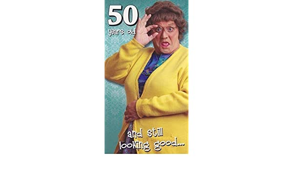 MRS BROWN/'S BOYS 50 YEARS OLD AND STILL LOOKING GOOD .. 50TH BIRTHDAY CARD NEW
