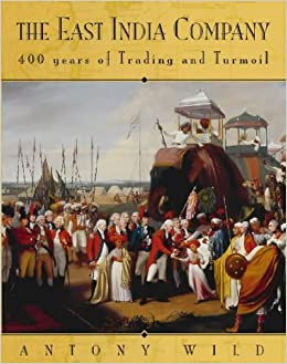 The East India Company: Trade and Conquest from 1600: Amazon