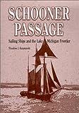 Schooner Passage, Theodore J. Karamanski, 081432911X