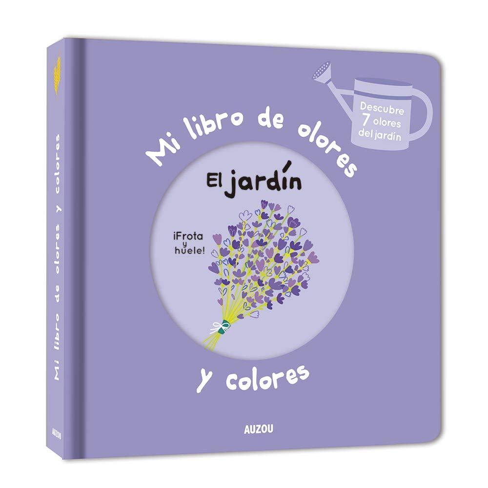 Mi libro de olores y colores. El jardin: Amazon.es: Mr. Iwi, Mr. Iwi: Libros