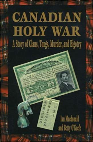 Canadian Holy War: A Story of Clans, Tongs, Murder and