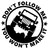CMI304 Dont Follow Me You Wont Make It Jeep Decal Sticker, H 5.75 By L 5.75 Inches