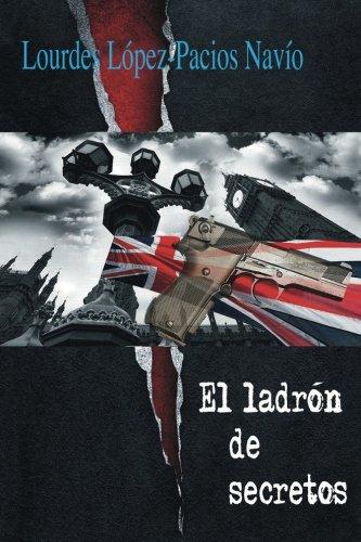 El Ladrón de Secretos Tapa blanda – 1 dic 2014 Lourdes López-Pacios Navío Createspace Independent Pub 1503255271 Spanish: Adult Fiction