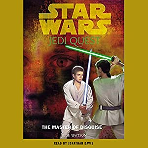 Star Wars: Jedi Quest, Book 4: The Master of Disguise Hörbuch