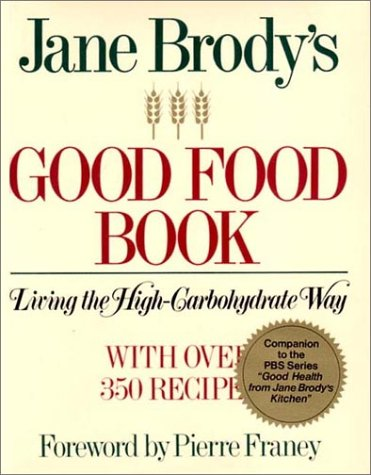 Jane Brody's Good Food Book: Living the High Carbohydrate Way