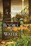 Bodies of Water, T. Greenwood, 0758250932