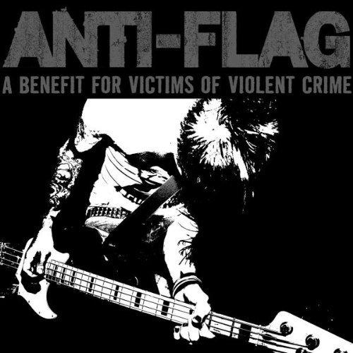 A Benefit for Victims of Violent Crime by Anti-Flag (2007-10-04)