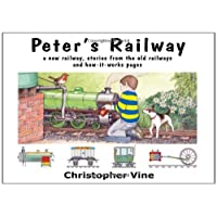Peter's Railway: the Story of a New Railway : Some Stories from the Old Railways and How-it-works