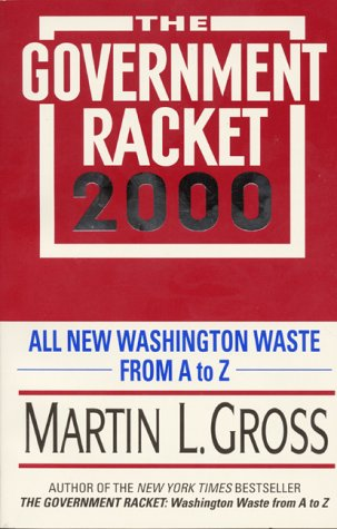 The Government Racket 2000: All New Washington Waste from A to Z