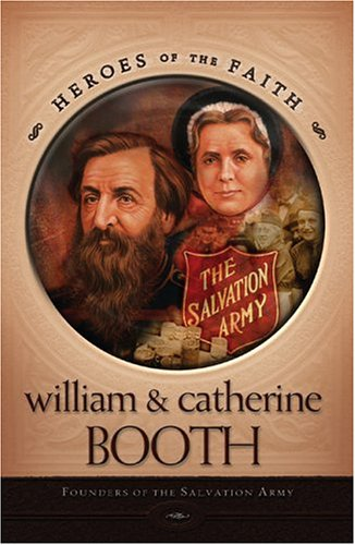 William and Catherine Booth: Founders of the Salvation Army (Heroes of the Faith (Concordia))