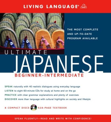 Ultimate Japanese Beginner-Intermediate (Book and CD Set): Includes Comprehensive Coursebook and 8 Audio CDs (Ultimate Beginner-Intermediate) by Living Language