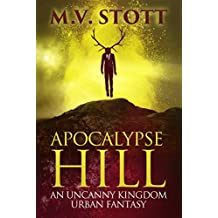 Apocalypse Hill: An Uncanny Kingdom Urban Fantasy (The Complete Novel)