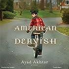 American Dervish: A Novel Audiobook by Ayad Akhtar Narrated by Ayad Akhtar