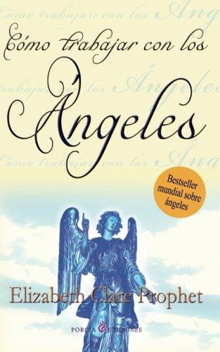 Como trabajar con los angeles  [Prophet, Elizabeth Clare] (Tapa Blanda)