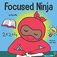Focused Ninja: A Children's Book About Increasing Focus and Concentration at Home and School (Ninja Life Hacks