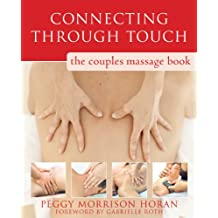 Connecting Through Touch: The Couples' Massage Book