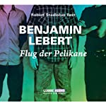 Flug der Pelikane | Benjamin Lebert