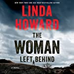 The Woman Left Behind: A Novel | Linda Howard