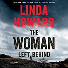 The Woman Left Behind: A Novel Audiobook by Linda Howard Narrated by Saskia Maarleveld