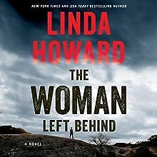 The Woman Left Behind: A Novel Audiobook by Linda Howard Narrated by Saskia Maarleveld