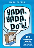 Yada, Yada, Doh!, Mark Peters, 1933338318