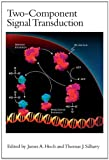 Two-Component Signal Transduction, Hoch, James A. and Silhavy, Thomas J., 1555810896