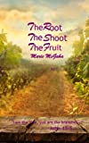 The Root, The Shoot, The Fruit
