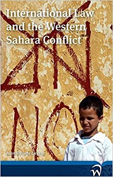 Book International Law and the Western Sahara Conflict by Juan Soroeta Liceras (2014-07-15)