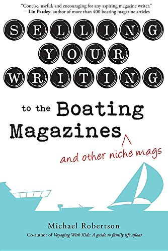 - Selling Your Writing to the Boating Magazines (and other niche mags)
