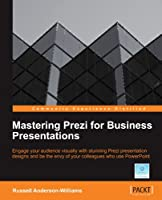 Mastering Prezi for Business Presentations Front Cover
