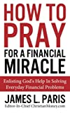 How to Pray for a Financial Miracle, James Paris, 148018859X