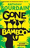 Gone Bamboo by Anthony Bourdain front cover