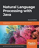 Natural Language Processing with Java, 2nd Edition Front Cover
