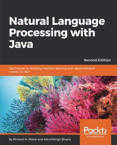 Natural Language Processing with Java: Techniques for building machine learning and neural network models for NLP, 2nd Edition by Packt Publishing - ebooks Account