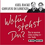 Wofür stehst Du? | Axel Hacke,Giovanni di Lorenzo