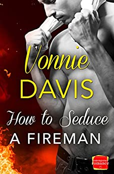 How to Seduce a Fireman (Wild Heat, Book 2) by [Davis, Vonnie]