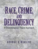 Race, Crime, and Delinquency 9780132409483
